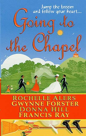 Going to the Chapel by Rochelle Alers, Donna Hill, Gwynne Forster