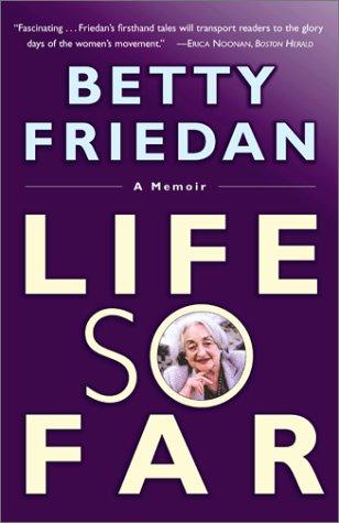 Life So Far: A Memoir by Betty Friedan
