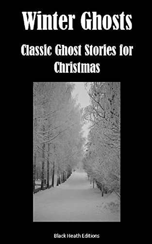 Winter Ghosts: Classic Ghost Stories for Christmas by Elizabeth Gaskell, M.R. James, Amelia B. Edwards, Charles Dickens, John Swaffield Orton
