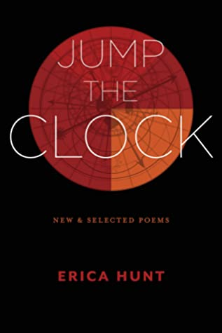 Jump the Clock: New & Selected Poems by Erica Hunt