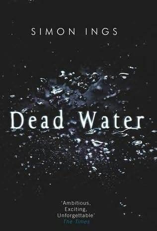 Dead Water by Simon Ings
