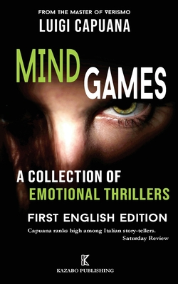 Mind Games: A Collection of Emotional Thrillers by Luigi Capuana