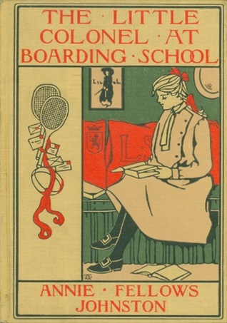 The Little Colonel at Boarding-School by Etheldred B. Barry, Annie Fellows Johnston