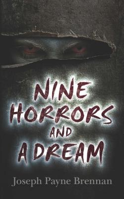 Nine Horrors and a Dream by Joseph Payne Brennan