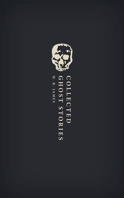 Collected Ghost Stories: (owc Hardback) by M. R. James