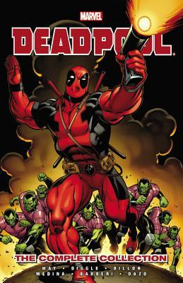 Deadpool by Daniel Way: The Complete Collection, Volume 1 by Carlo Barberi, Bong Dazo, Steve Dillon, Paco Medina, Andy Diggle, Daniel Way