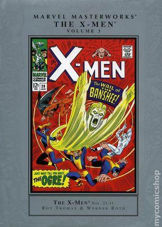 Marvel Masterworks: The X-Men, Vol. 3 by Werner Roth, Roy Thomas