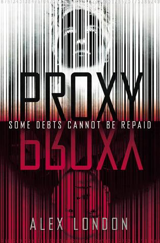 Proxy by C. Alexander London, Alex London