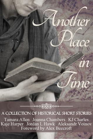 Another Place in Time by Tamara Allen, Jordan L. Hawk, K.J. Charles, Aleksandr Voinov, Kaje Harper, Joanna Chambers