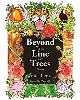 Beyond the Line of Trees: Stories by Vida Cruz