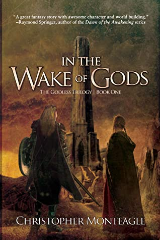 In the Wake of Gods by Christopher Monteagle