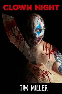 Clown Night by Tim Miller
