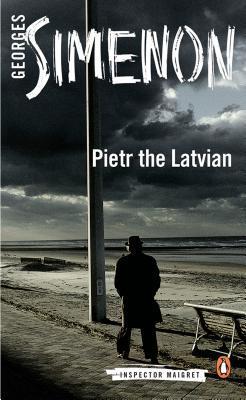 Pietr the Latvian by Georges Simenon, David Bellos