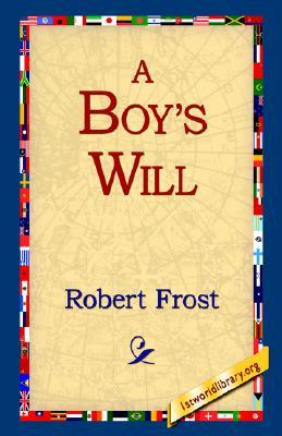 A Boy's Will by Robert Frost