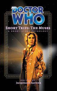 Doctor Who Short Trips: The Muses by Steve Lyons, Simon A. Forward, Sarah Groenewegen, Stephen Cole, Robert Shearman, Justin Richards, Simon Guerrier, Gareth Roberts, Ian Potter, Jacqueline Rayner