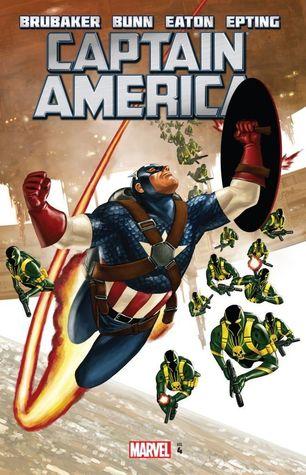 Captain America, Volume 4 by Steve Epting, Rick Magyar, Wil Quintana, Rick Ketcham, Ed Brubaker, Mark Pennington, Cullen Bunn, Scot Eaton, Joe Caramagna, Frank D'Armata