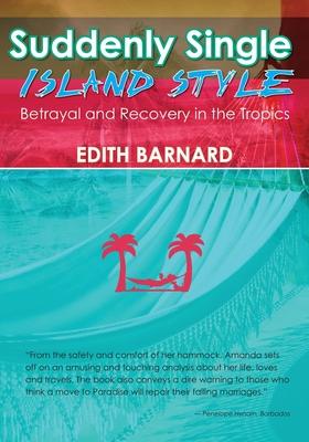 Suddenly Single Island Style by Edith Barnard