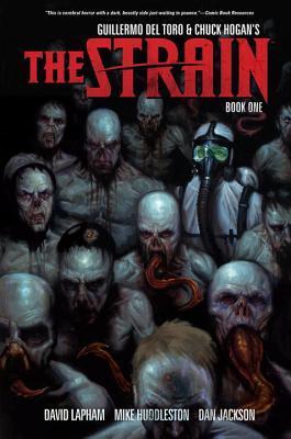 The Strain, Book One by Guillermo del Toro, Mike Huddleston, David Lapham, Dan Jackson, Chuck Hogan
