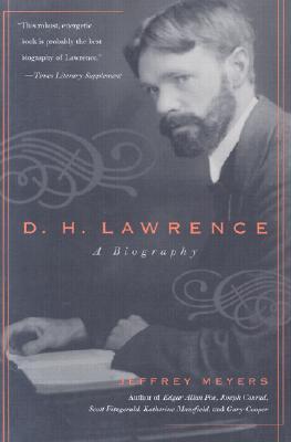 D.H. Lawrence: A Biography by Jeffrey Meyers
