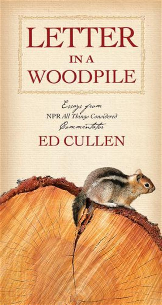 Letter in a Woodpile by Ed Cullen