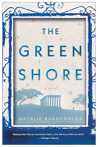 The Green Shore: A Novel by Natalie Bakopoulos