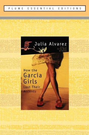 How the García Girls Lost Their Accents by Julia Alvarez