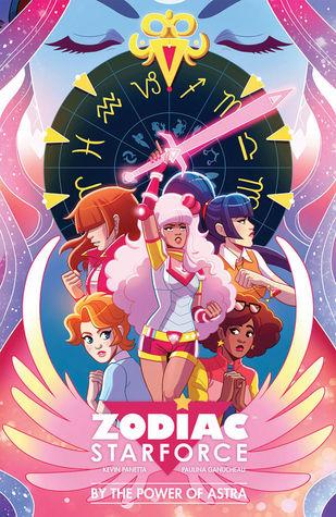 Zodiac Starforce Volume 1: By the Power of Astra by Paulina Ganucheau, Kevin Panetta
