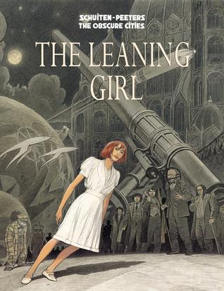 The Leaning Girl by Benoît Peeters, Stephen D. Smith, Marie-Françoise Plissart, François Schuiten
