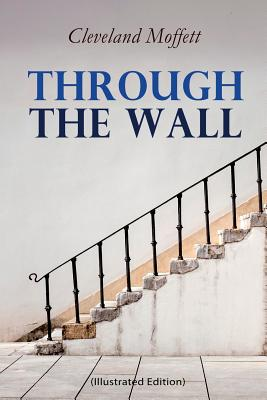 Through the Wall (Illustrated Edition): A Locked-Room Detective Mystery by Cleveland Moffett, Hermann Heyer