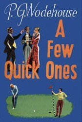 A Few Quick Ones by P.G. Wodehouse