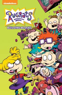 Rugrats: Building Blocks by Daniel Kibblesmith, Nicole Andelfinger