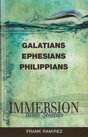 Galatians, Ephesians, Philippians by Frank Ramirez