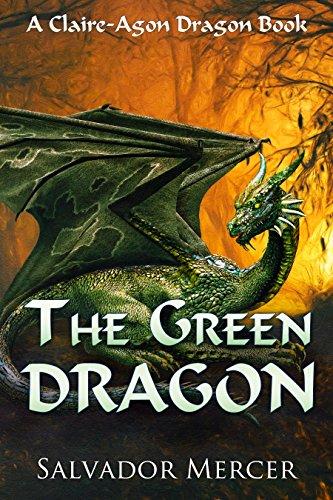 The Green Dragon: A Claire-Agon Dragon Book by Salvador Mercer
