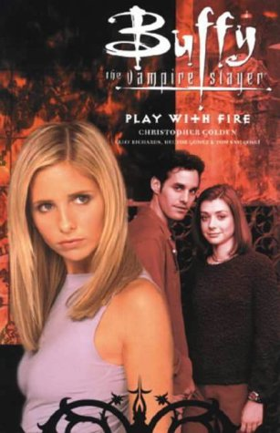 Buffy the Vampire Slayer: Play With Fire and Other Stories by Christopher Golden, Hector Gomez, Cliff Richards