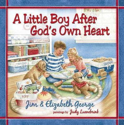 A Little Boy After God's Own Heart by Elizabeth George, Jim George