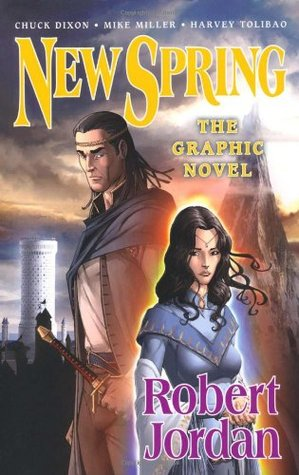New Spring: The Graphic Novel by Chuck Dixon, Harvey Tolibao, Robert Jordan, Mike S. Miller, Joe Cooper