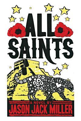 All Saints by Jason Jack Miller