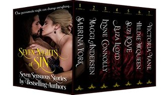 Seven Nights Of Sin: Seven Sensuous Stories by Bestselling Historical Romance Authors by Victoria Vane, Sabrina York, Suzi Love, Maggi Andersen, Lynne Connolly, Eliza Lloyd, Hildie McQueen