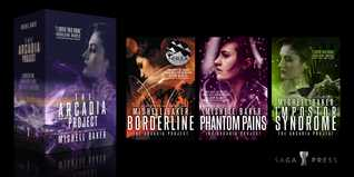 The Arcadia Project: Borderline; Phantom Pains; Impostor Syndrome by Mishell Baker