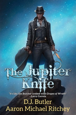 The Jupiter Knife by D. J. Butler, Aaron Michael Ritchey