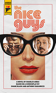 The Nice Guys: The Official Movie Novelization by Charles Ardai