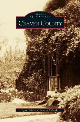 Craven County by Lynn Salsi, Frances Eubanks