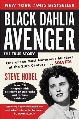 Black Dahlia Avenger: A Genius for Murder by Steve Hodel, James Ellroy