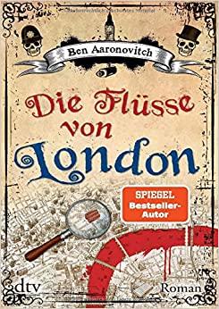 Die Flüsse von London by Ben Aaronovitch