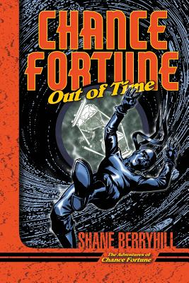Chance Fortune Out of Time by Shane Berryhill