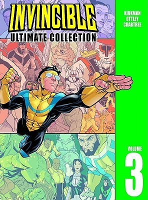 Invincible: Ultimate Collection, Vol. 3 by Robert Kirkman, Ryan Ottley