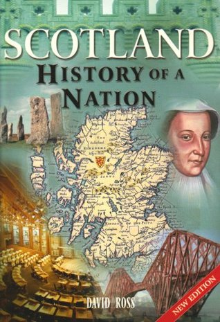 Scotland: History of a Nation by David Ross