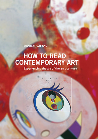 How to Read Contemporary Art by Michael Wilson