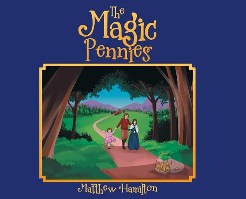 The Magic Pennies by Matthew Hamilton