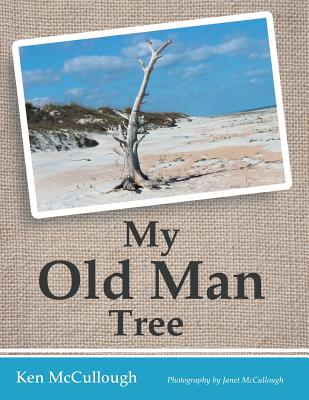 My Old Man Tree by Ken McCullough